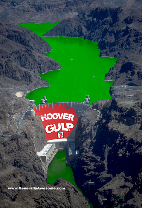 The governments ultimate secret back-up plan, fill lake Mead with Soda Syrup and carbonation and make the greatest Gulp Known to Man, the Hoover Gulp!
