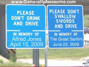 Don't Drive and Swallow Swords. In loving memory of the Great Santini.