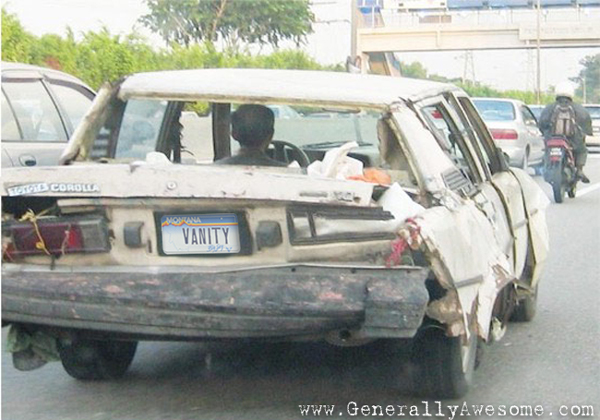 Safety is no joke when it comes to driving a clunker.  Forget about image, drive a nice car that justifies vanity plates!