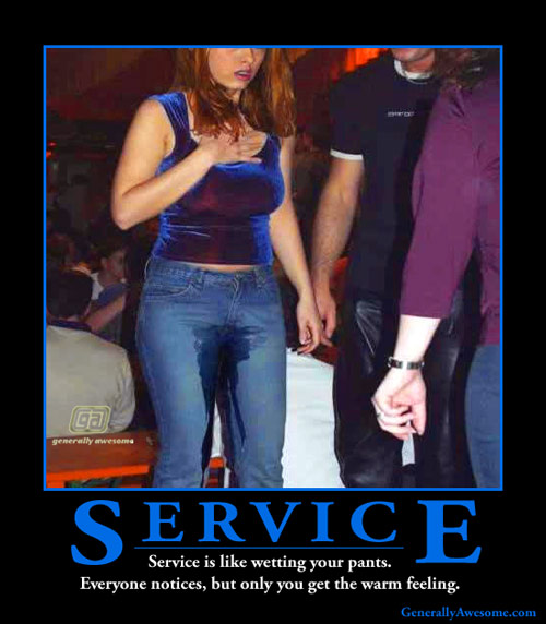 Service is like wetting your pants. Or at least that is what this funny photo is telling us. Inspired by Despair.com, this funny picture is a great motivation to help others!